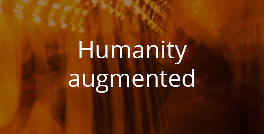 Humanity augmented