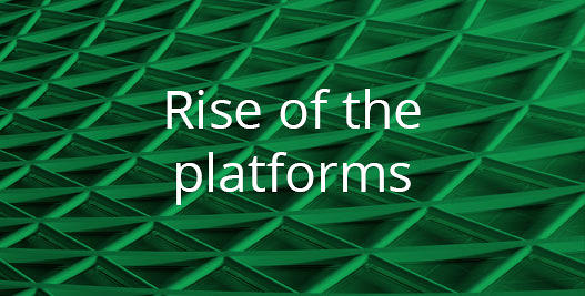 Rise of the platforms