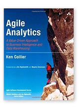 Agile Analytics: A Value-Driven Approach to Business Intelligence and Data Warehousing (Agile Software Development Series) by Ken W. Collier
