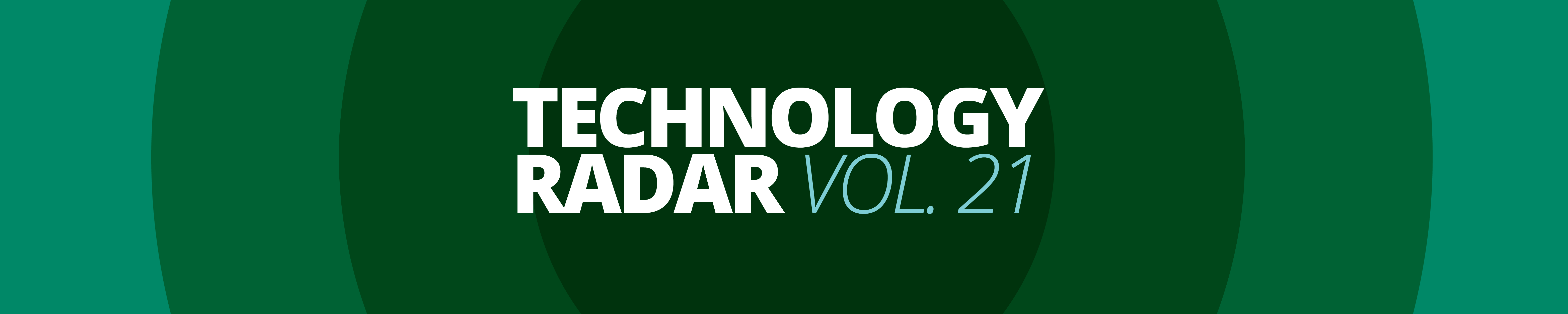 Technology Radar Vol. 21