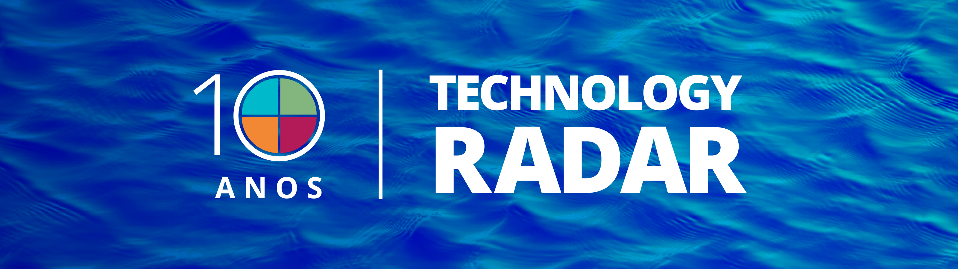 10 anos de Tech Radar