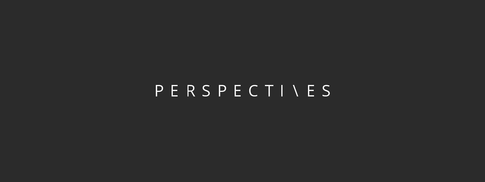 Perspectives by ThoughtWorks