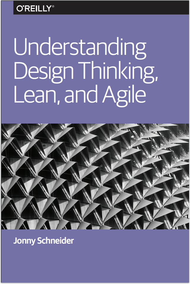 Book cover: Understanding Design Thinking, Lean, and Agile