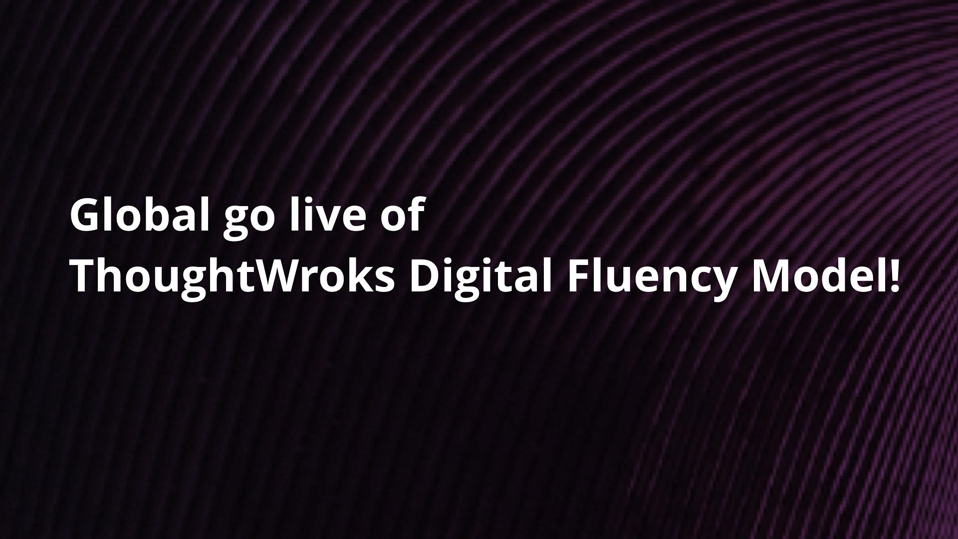 ThoughtWroks Digital Fluency Model
