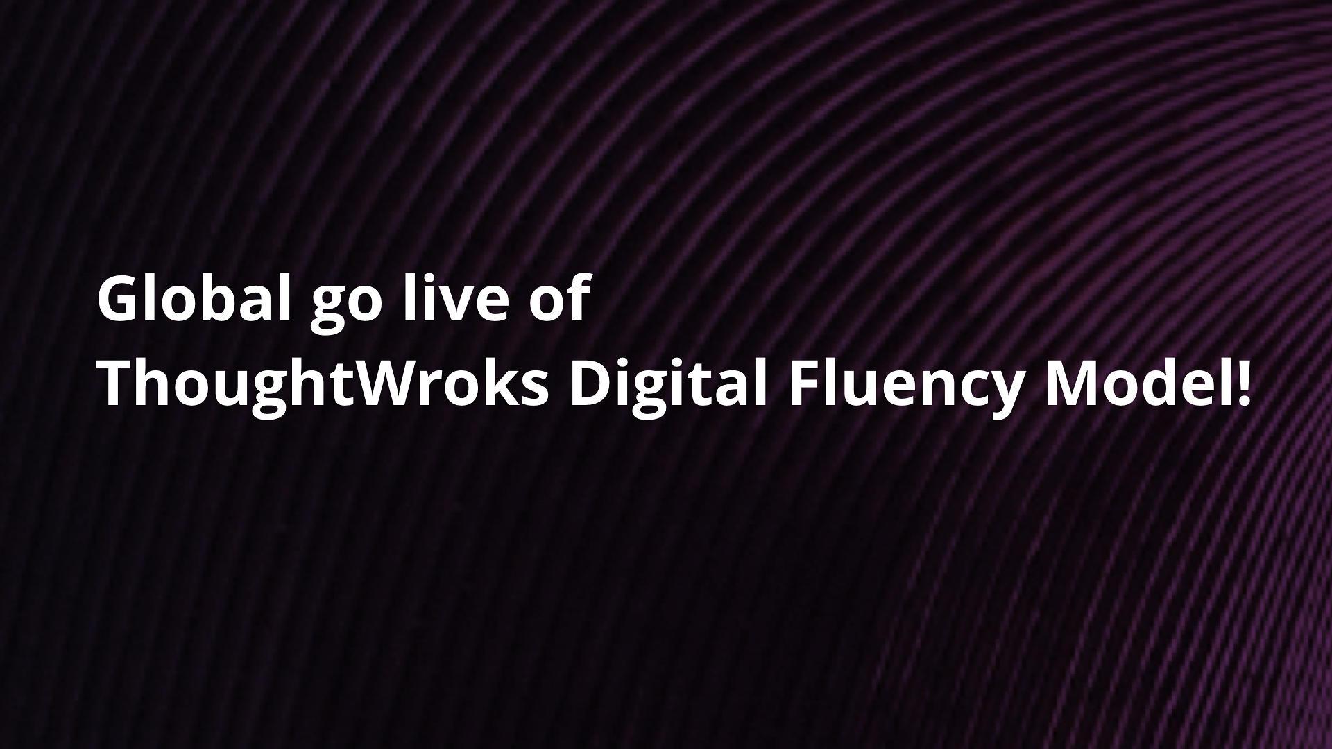 ThoughtWroks Digital Fluency Model