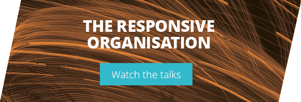 THE RESPONSIVE ORGANISATION - Watch the talks