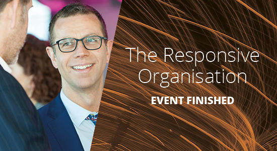 The Responsive Organisation | EVENT FINISHED