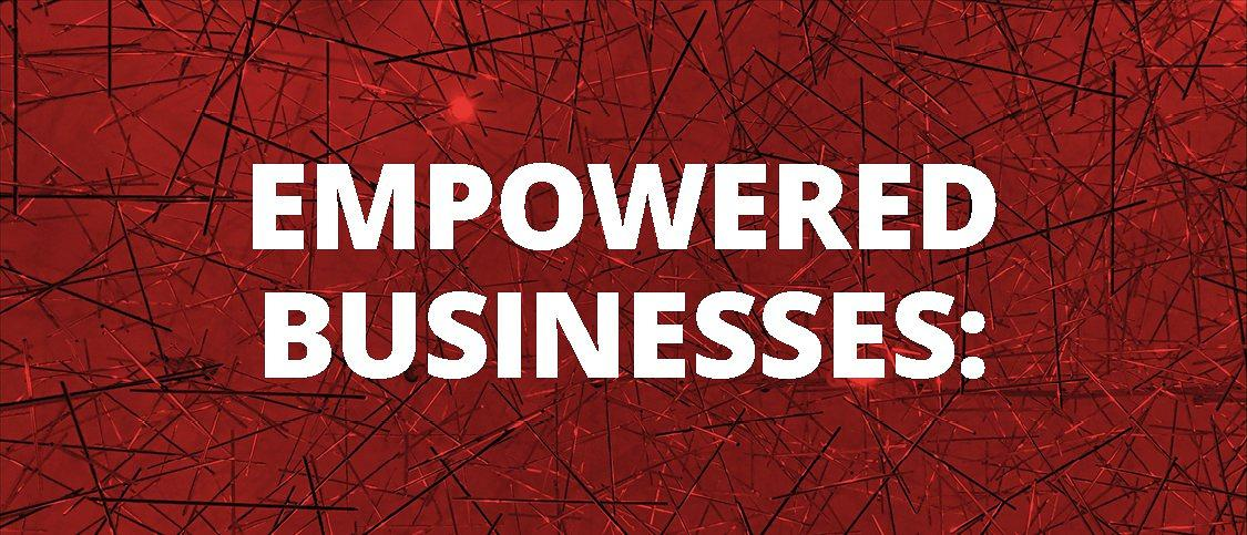 Empowered Businesses