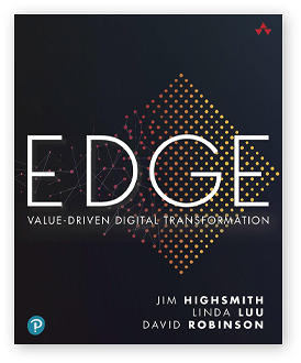 EDGE: Value-driven digital transformation by Jim Highsmith, Linda Luu and David Robinson