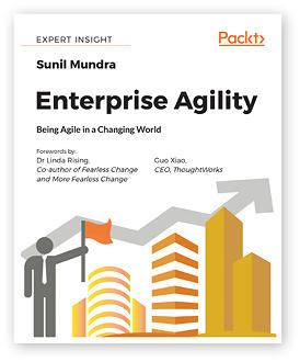 Enterprise Agility: Being Agile in a Changing World by Sunil Mundra