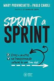 Sprint a Sprint: Erros e acertos na transformação cultural de um time ágil por Paulo Caroli