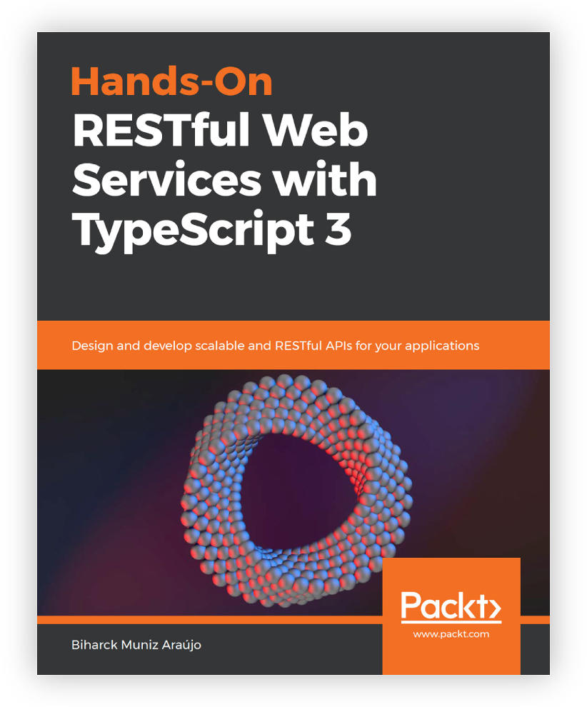 Hands-On RESTful Web Services with TypeScript por Biharck Araujo 3