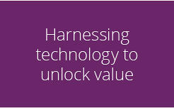 Harnessing  Technology to Unlock Value