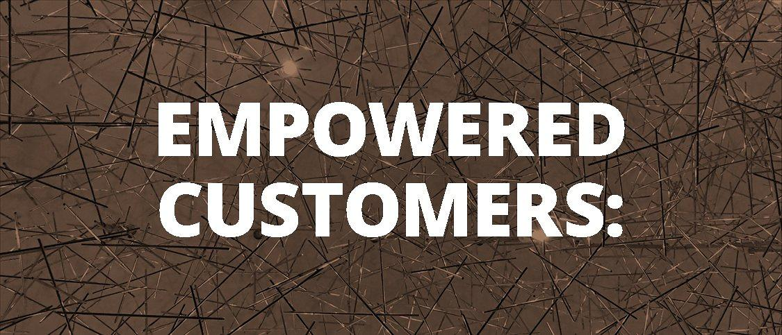 Empowered Customers