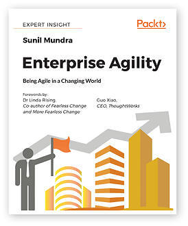 Enterprise Agility: Being Agile in a Changing World por Sunil Mundra