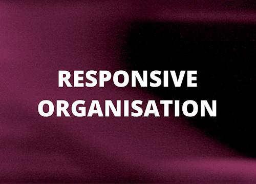 Responsive Organisation