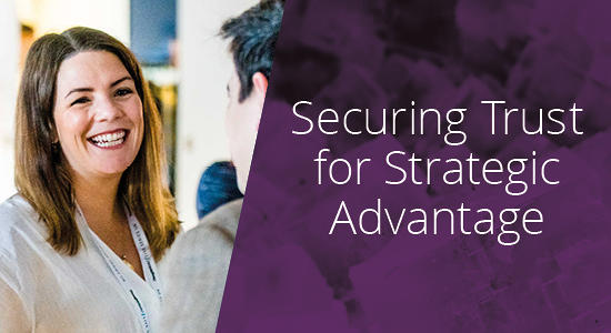 Securing trust for strategic advantage