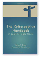 The Retrospective Handbook: A guide for agile teams by Patrick Kua