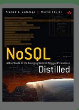 NoSQL Distilled by Pramod Sadalage & Martin Fowler