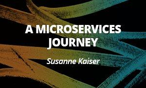 A Microservices Journey - Susanne Kaiser