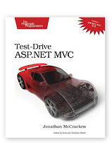 Test-Drive ASP .NET MVC by Jonathan McCracken