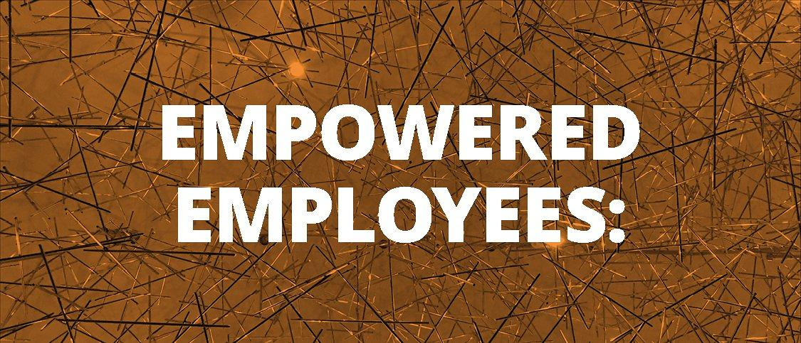 Empowered Employees