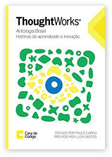 ThoughtWorks Antologia Brasil (PT-only) Paulo Caroli, editor