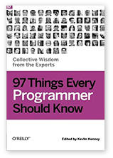 97 Things Every Programmer Should Know Contributors: Dan North & Neal Ford