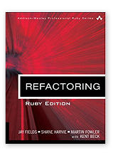 Refactoring: Ruby Edition by Jay Fields, Shane Harvie & Martin Fowler, co-authors