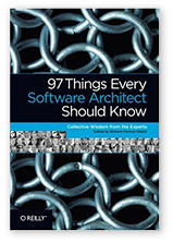 97 Things Every Software Architect Should Know Contributors: Erik Doernenburg, Neal Ford  and Rebecca Parsons