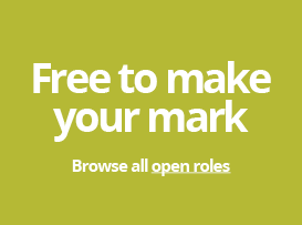 Free to make your mark - Browse all open roles
