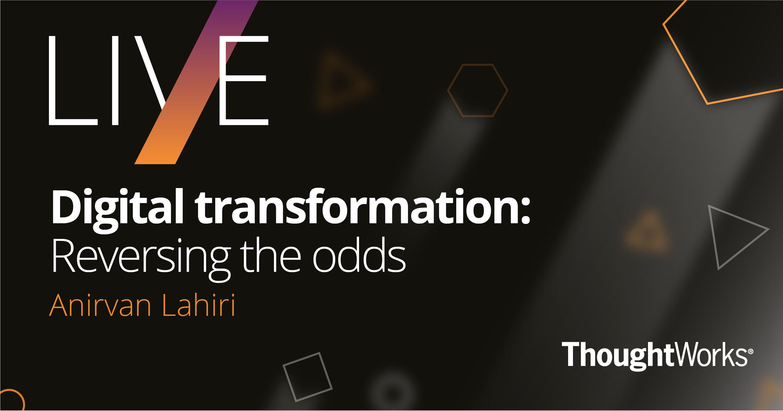 Digital Transformation - Reversing Odds