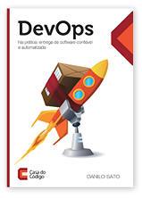 DevOps em Prática: Entrega de Software Confiável e Automatizada (PT) by Danilo Sato