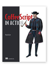 CoffeeScript in action by Patrick Brian Lee