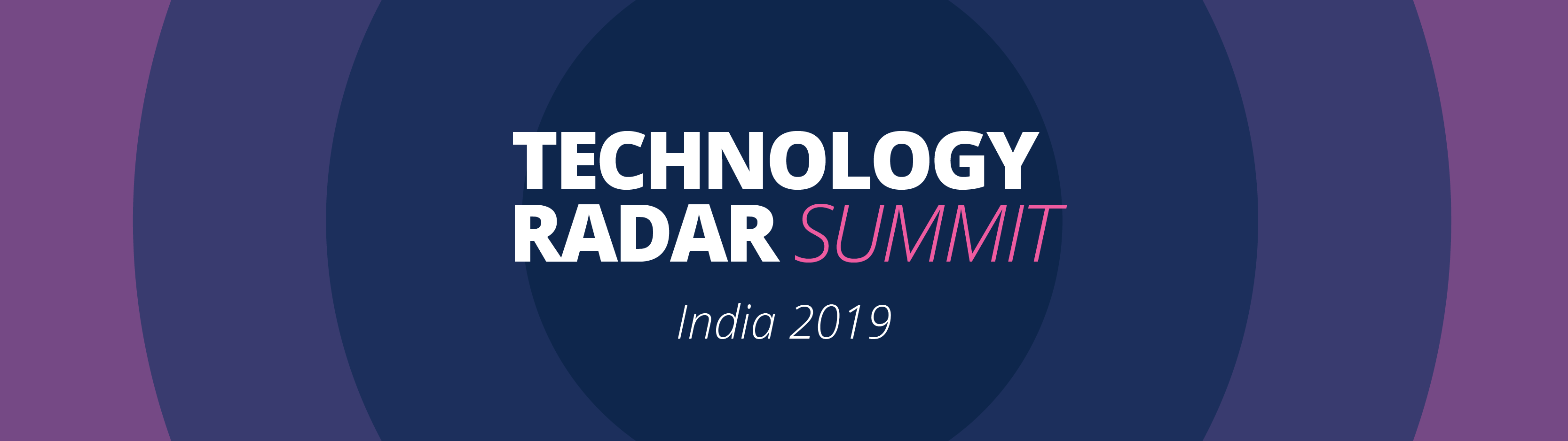 Tech Radar Summit India 2019