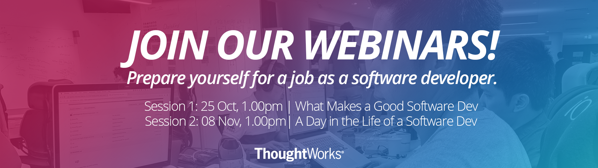 GRADUATE WEBINARS: PREPARING FOR LIFE AS A SOFTWARE DEV