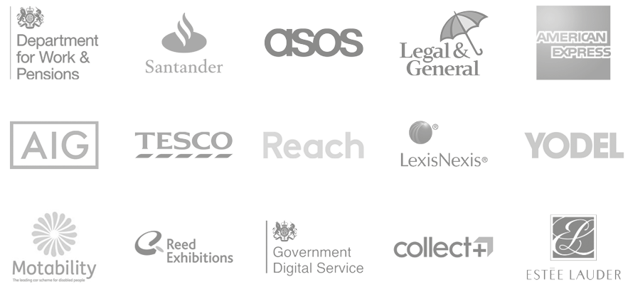 Department of Work & Pensions, Santander, ASOS, Legal and General, American Express, AIG, Tesco, Reach, Lexis Nexis, Yodel, Motability, ReedX, Government Digital Services, Collect+, Estee Lauder