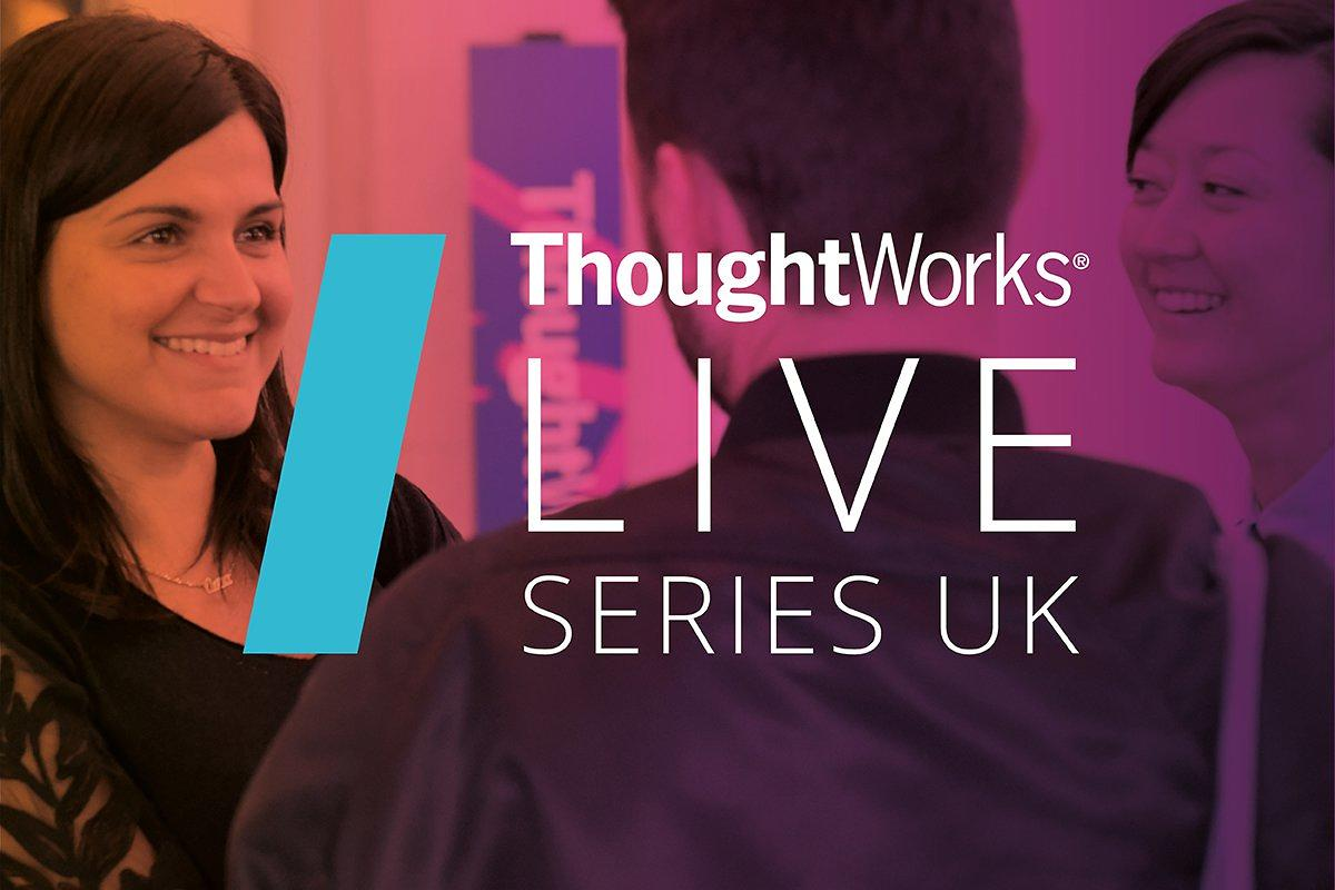 ThoughtWorks Live Series UK 2018