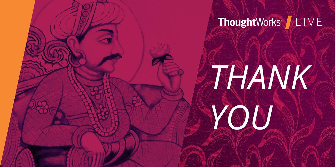 ThoughtWorks Live India Event 2017 Thank you