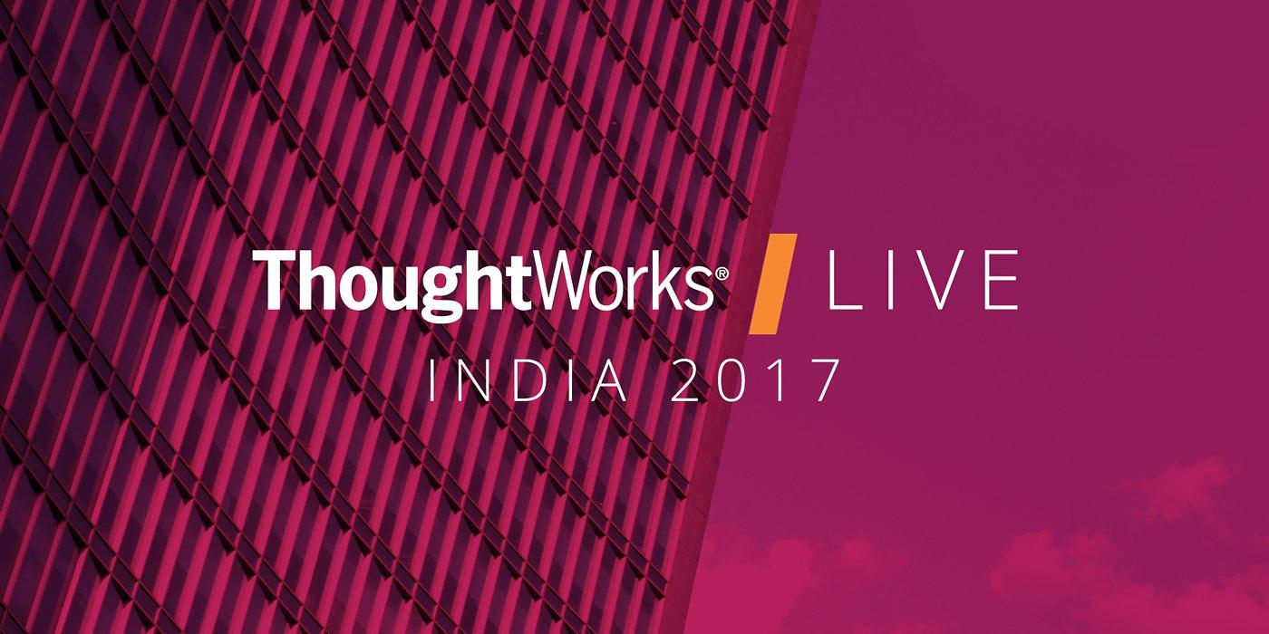 ThoughtWorks Live India Event 2017