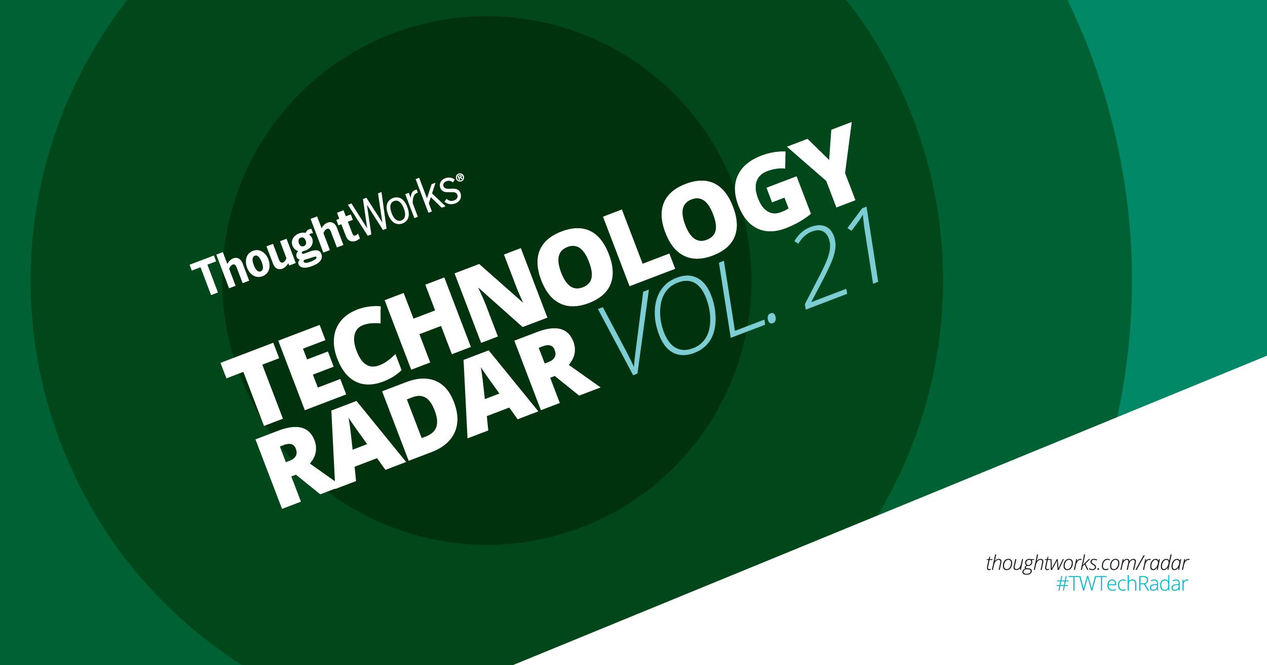 Technology Radar Vol 20