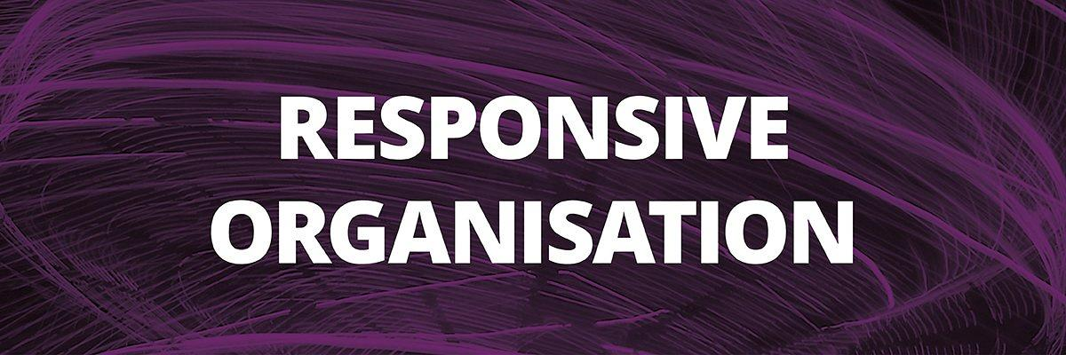Responsive Organisation - An executive round tabble