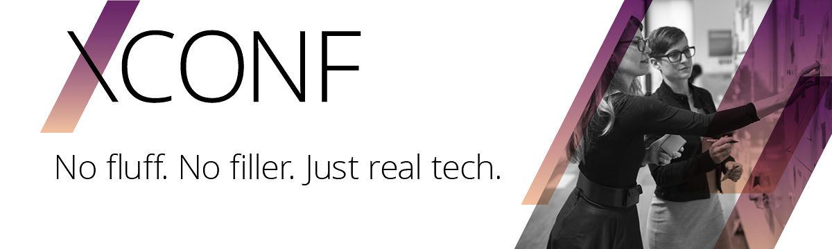 XConf - No fluff. No filler. Just tech.