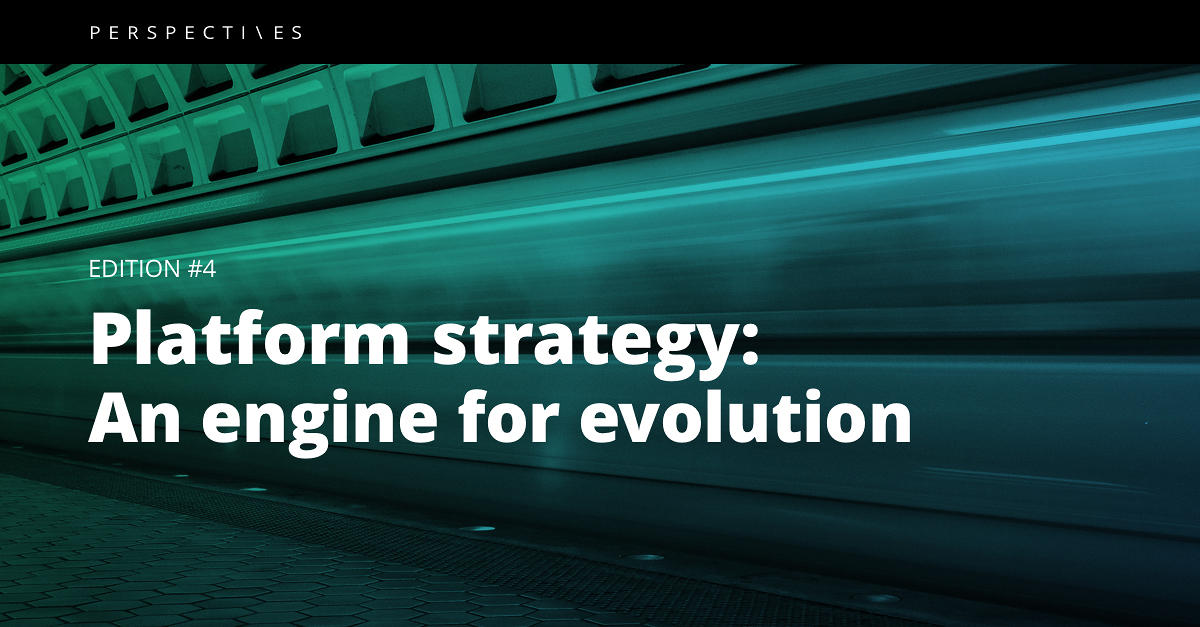 Platform Strategy: An engine for evolution| Perspectives | ThoughtWorks