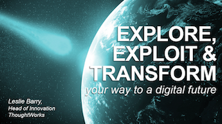 Explore, Exploit, and Transform Your Way to a Digital Future
