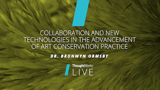 Collaboration and new technologies in the advancement of art conservation practice