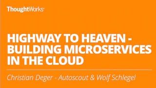 Highway to heaven - Building Microservices in the cloud