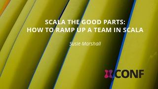 Scala the Good Parts: How to ramp up a team in Scala