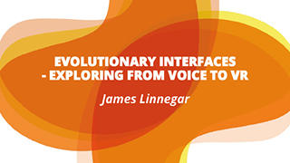 Evolutionary Interfaces - Exploring from Voice to VR