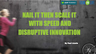 Nail it then Scale it; with Speed and Disruptive Innovation